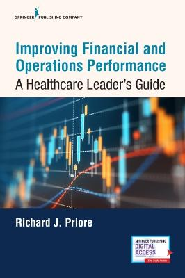 Improving Financial and Operations Performance: A Healthcare Leader's Guide book
