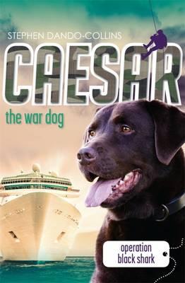 Caesar the War Dog 5 by Stephen Dando-Collins