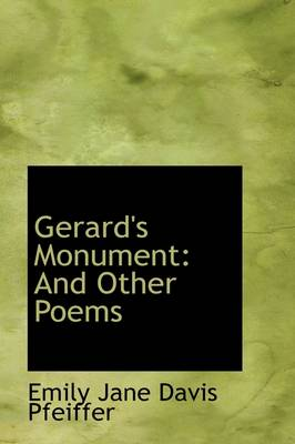 Gerard's Monument: And Other Poems by Emily Jane Davis Pfeiffer