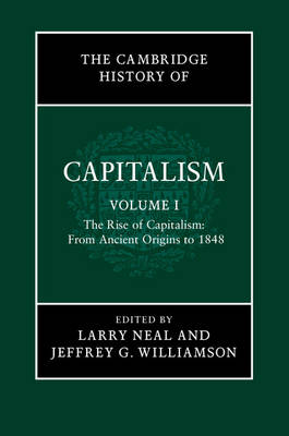 Cambridge History of Capitalism by Larry Neal