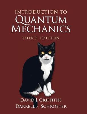 Introduction to Quantum Mechanics by David J. Griffiths
