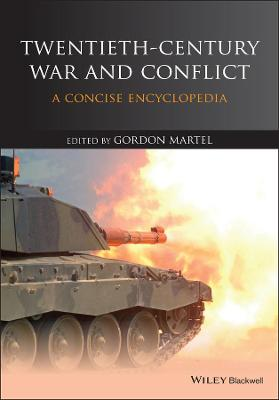 Twentieth-Century War and Conflict by Gordon Martel