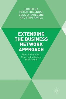 Extending the Business Network Approach by Peter Thilenius