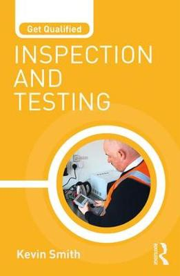 Get Qualified: Inspection and Testing by Kevin Smith
