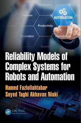 Reliability Models of Complex Systems for Robots and Automation book