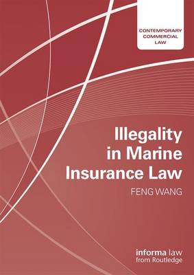 Illegality in Marine Insurance Law by Feng Wang