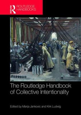 Routledge Handbook of Collective Intentionality book