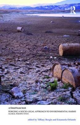 Forging a Socio-Legal Approach to Environmental Harms by Tiffany Bergin