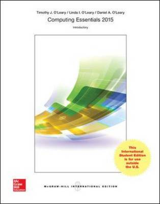 Computing Essentials 2015 Introductory Edition (Int'l Ed) by Timothy J. O'Leary