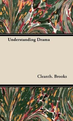 Understanding Drama by Cleanth. Brooks