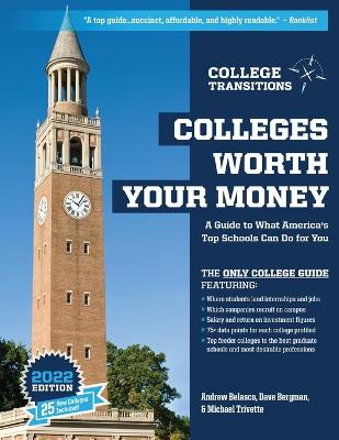 Colleges Worth Your Money: A Guide to What America's Top Schools Can Do for You by Andrew Belasco