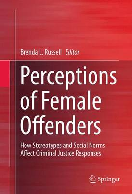 Perceptions of Female Offenders by Brenda Russell