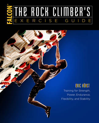 Rock Climber's Exercise Guide by Eric van der Horst