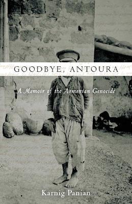 Goodbye, Antoura by Karnig Panian