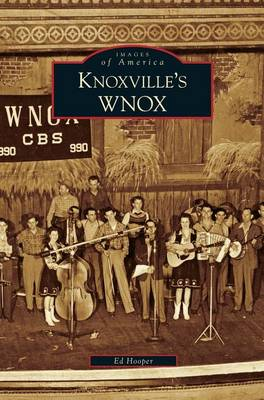 Knoxville's Wnox by Ed Hooper