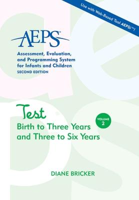 Assessment, Evaluation, and Programming System for Infants and Children (AEPS (R)): Test: Birth to Three Years and Three to Six Years book