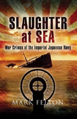 Slaughter at Sea by Mark Felton