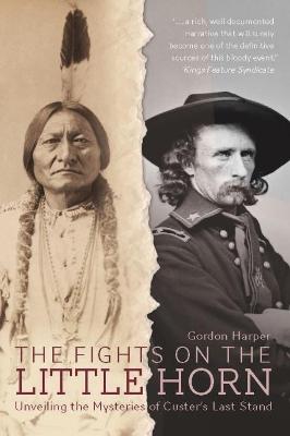 Fights on the Little Horn by Gordon Harper