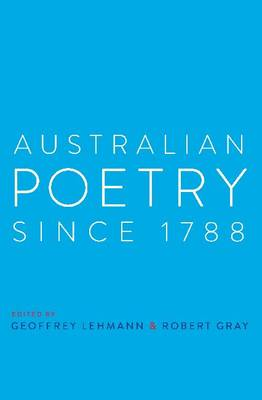 Australian Poetry Since 1788 by Geoffrey Lehmann