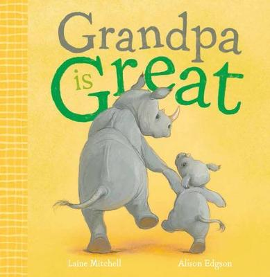 Grandpa is Great by Laine Mitchell