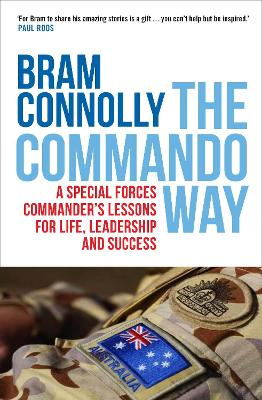 The Commando Way: A Special Forces Commander's Lessons for Life, Leadership and Success book