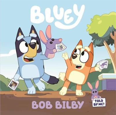 Bluey: Bob Bilby: A Board Book by Bluey