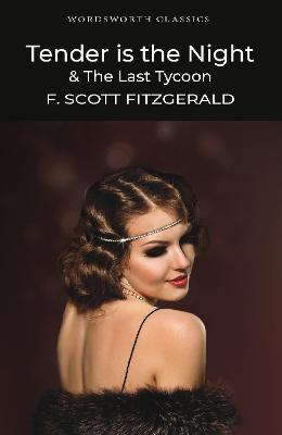 Tender is the Night / The Last Tycoon by F. Scott Fitzgerald