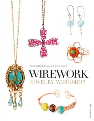 Wirework Jewelry Workshop by Sian Hamilton