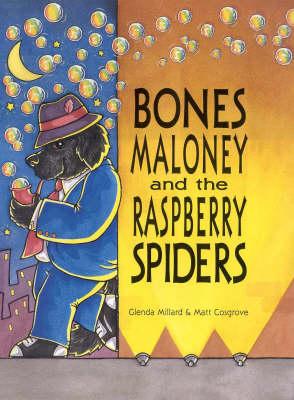 Bones Maloney and the Raspberry Spiders by Glenda Millard