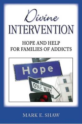 Divine Intervention by Mark E Shaw