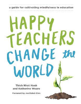 Happy Teachers Change The World book