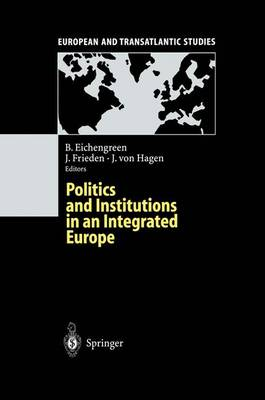 Politics and Institutions in an Integrated Europe book