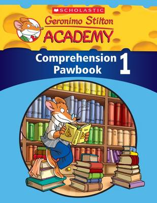 Geronimo Stilton Academy: Comprehension Pawbook Level 1 by Scholastic Teaching Resources