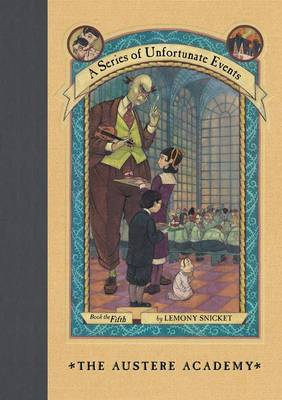 Austere Academy by Lemony Snicket
