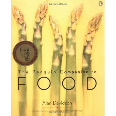 The Penguin Companion to Food by Alan Davidson
