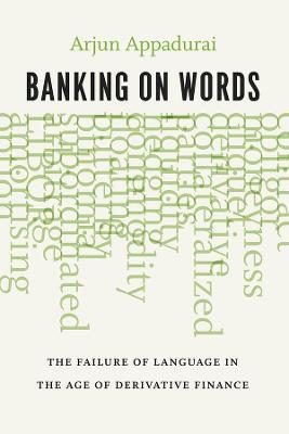 Banking on Words by Arjun Appadurai