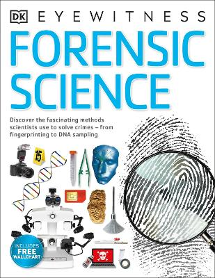Forensic Science: Discover the Fascinating Methods Scientists Use to Solve Crimes by Chris Cooper