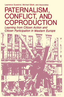 Paternalism, Conflict, and Coproduction by Lawrence Susskind