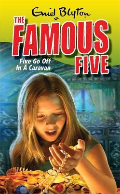 Famous Five: Five Go Off In A Caravan by Enid Blyton