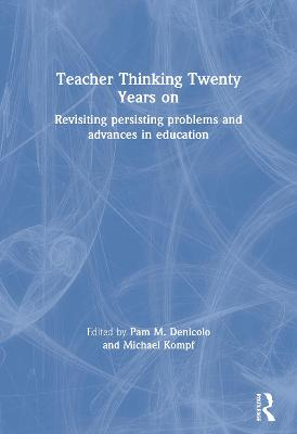 Teacher Thinking Twenty Years on: Revisiting persisting problems and advances in education book