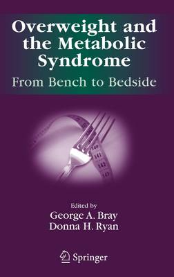 Overweight and the Metabolic Syndrome: by George A. Bray