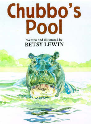 Chubbo's Pool by Betsy Lewin