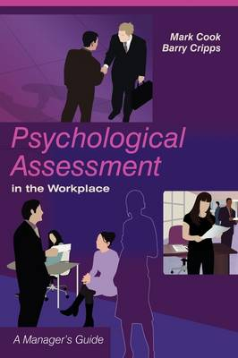 Psychological Assessment in the Workplace by Barry Cripps