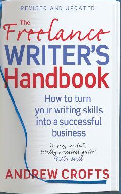 Freelance Writer's Handbook by Andrew Crofts