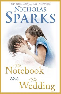 The Notebook and The Wedding by Nicholas Sparks