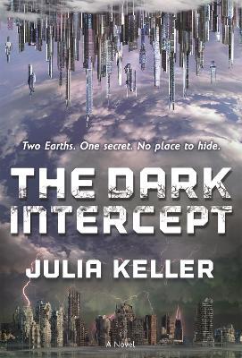 The Dark Intercept by Julia Keller