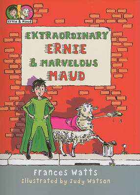 Extraordinary Ernie & Marvelous Maud by Frances Watts