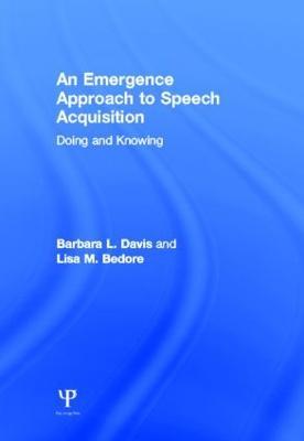 An Emergence Approach to Speech Acquisition by Barbara L. Davis