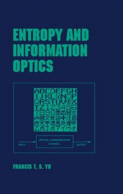 Entropy and Information Optics by Francis T. S. Yu