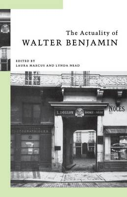 The Actuality of Walter Benjamin by Laura Marcus